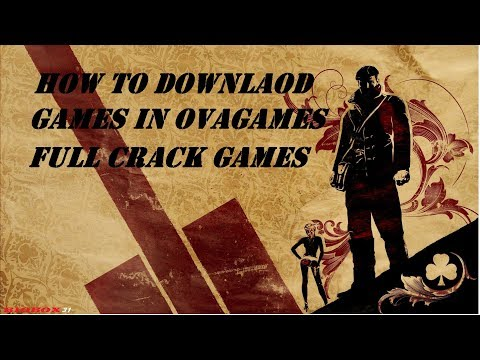 How To Download Games In OVAGAMES FULL CRACK !!!