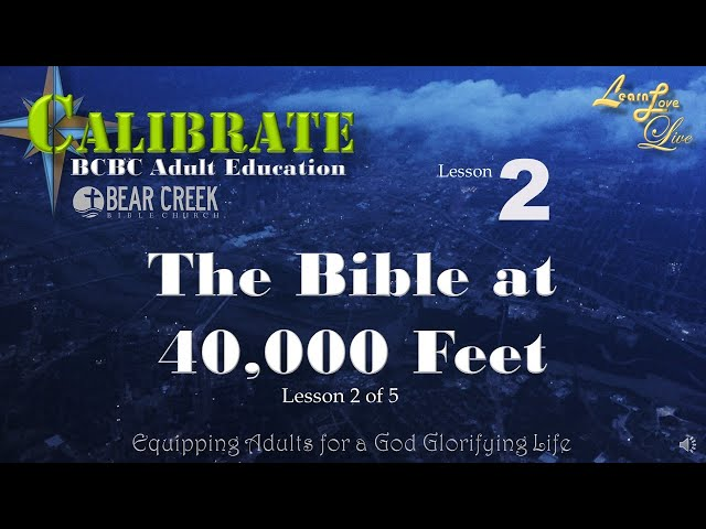 The Bible at 40,000 Feet.  Lesson 2, The Biblical Story