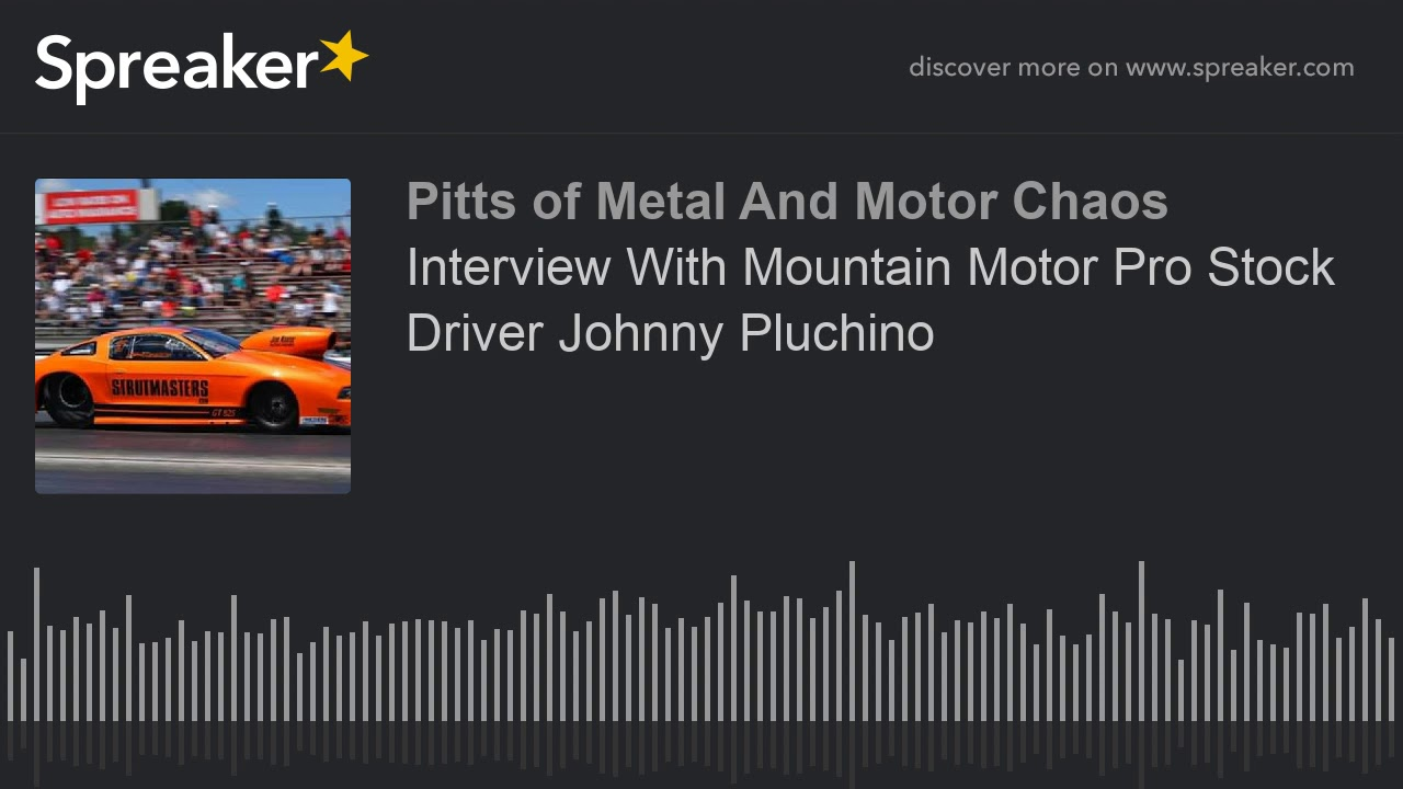 Interview With Mountain Motor Pro Stock Driver Johnny Pluchino