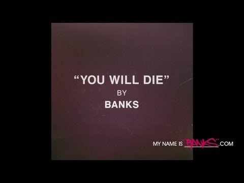 SONG: You Will Die by Banks FREE DOWNLOAD