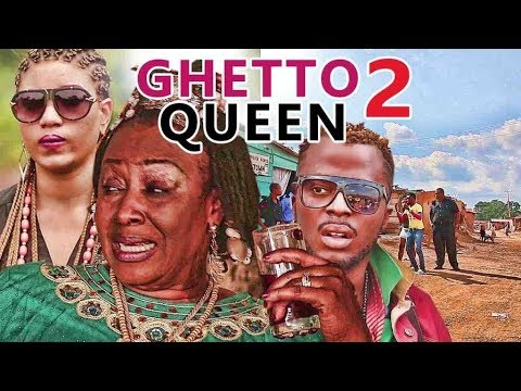 GHETTO QUEEN 2 - LATEST 2017 NIGERIAN NOLLYWOOD MOVIES | YOUTUBE MOVIES