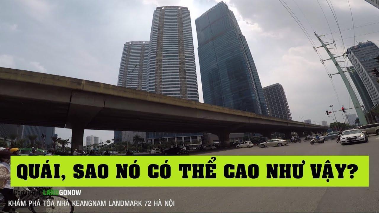 Khám phá toà nhà Keangnam Landmark 72, Phạm Hùng, Mễ Trì, Cầu Giấy, Hà Nội – Land Go Now ✔