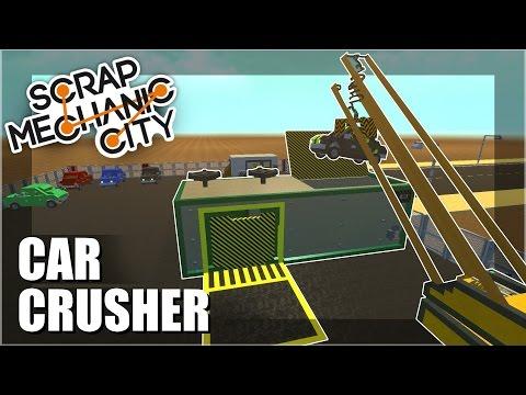 CAR CRUSHER! - Scrap Mechanic City - Episode 11