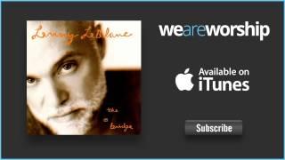 Lenny LeBlanc - The Bridge