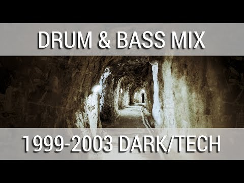 ► 1999-2003 Dark/Tech Drum & Bass Mix