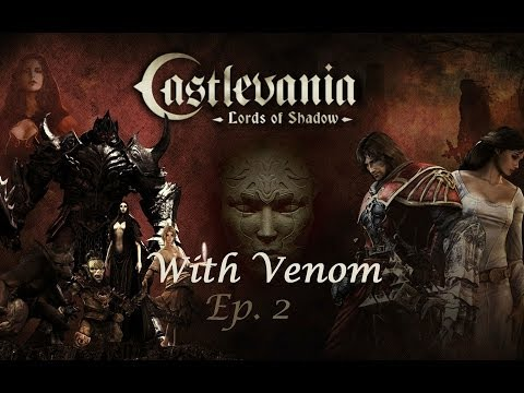 Castlevania: Lord of Shadow Playthrough W/Venom EP.2  