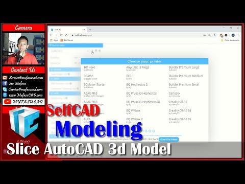 SelfCAD Slice AutoCAD 3D Model For Printing