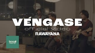 vuclip Rawayana - Véngase (A Brocoli Film)