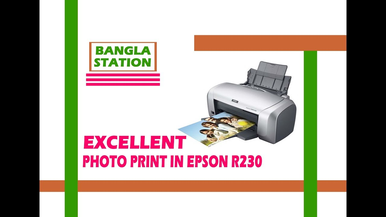 How To Exellent Photo Print By Epson R230 Youtube