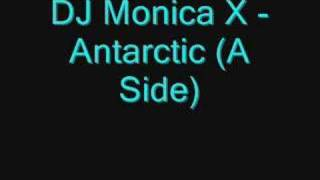 DJ Monica X - Antarctic (A Side)