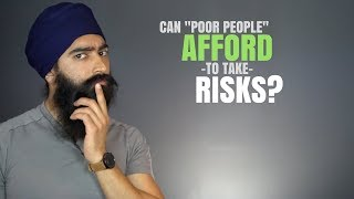 Can A Poor Person Afford To Take Risks