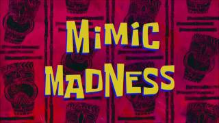 SpongeBob SquarePants: Mimic Madness/House Worming (Music Only)