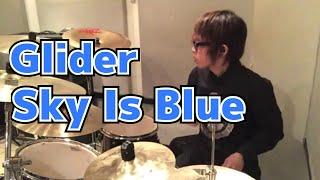 【Glider】「Sky Is Blue」を叩いてみた【ドラム】