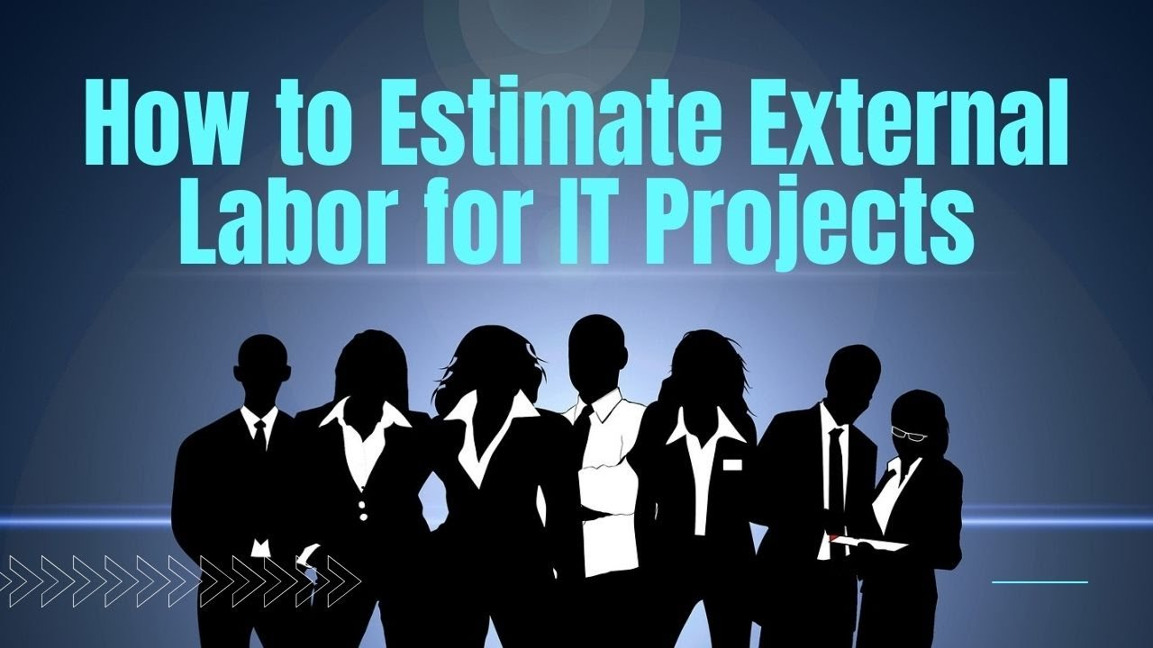 How to Estimate External Labor on Your IT Project