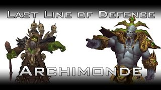 [Mythic] Last Line of Defence vs Archimonde