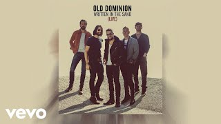 Old Dominion - Written in the Sand (Live [Audio]) YouTube Videos