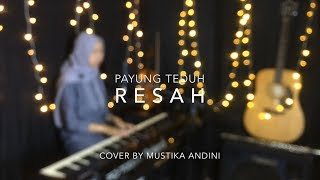 Resah - Payung Teduh (cover) by Mustika Andini