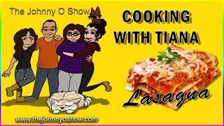 Ep. #449 Cooking with Tiana: Homemade Lasagna