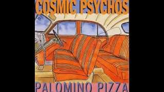 Cosmic Psychos - Most People I Know (Think I