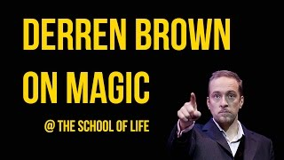 Derren Brown on Magic