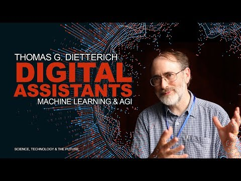 Thomas G. Dietterich - Machine Learning, Artificial General Intelligence & Digital Assistants