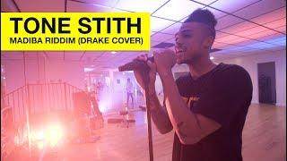 Tone Stith - Drake Cover : Madiba Riddim