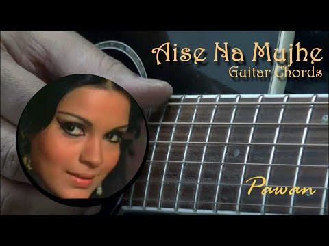 Aise Na Mujhe Tum Dekho - Guitar Chords Lesson - Pawan