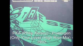 PKA - Powergen (Only Your Love) (High Rise Mix) - 1992