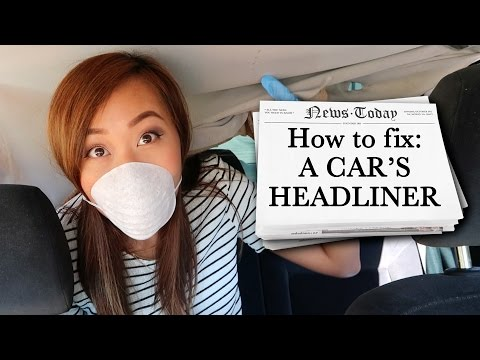 HOW TO FIX CAR HEADLINER