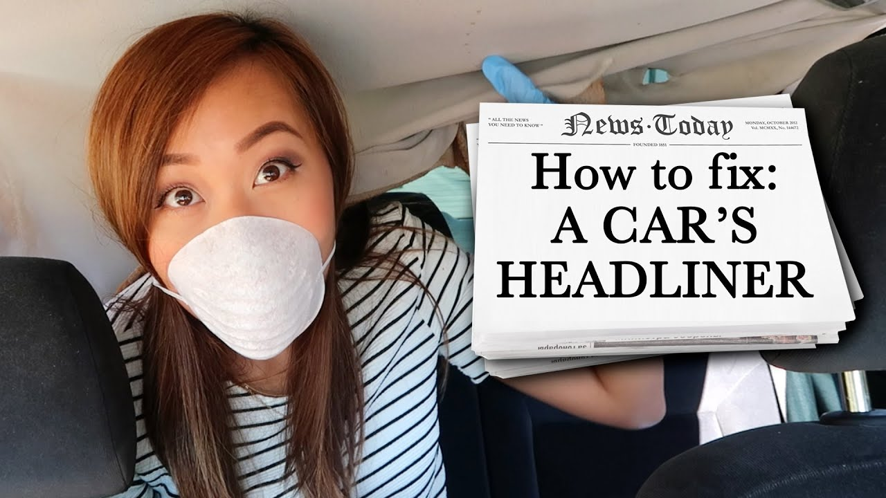 HOW TO FIX CAR HEADLINER   YouTube