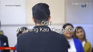 OST AKU YANG KAU TINGGALKAN (VIDEO+ LIRIK) -PUAS by AMIR-