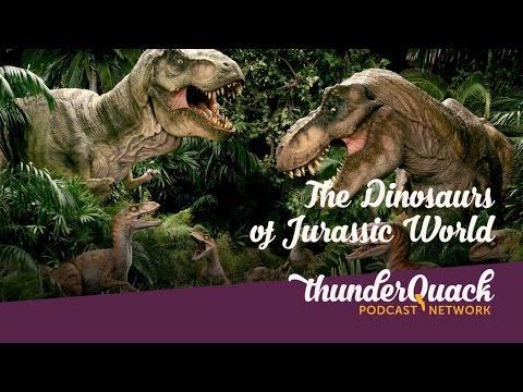 ThunderQuack Patreon Roundtable: The Dinosaurs of Jurassic World