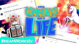 COMMENT HERE & We'll MAKE It! | YOUR COMMENTS COME TO LIFE!