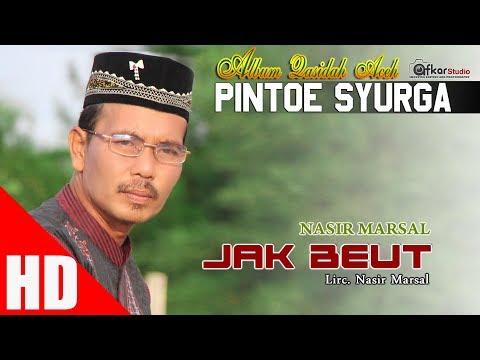 NASIR MARSAL - JAK BEUT ( Qasidah Aceh Pintoe Syurga ) HD Video Quality 2017.