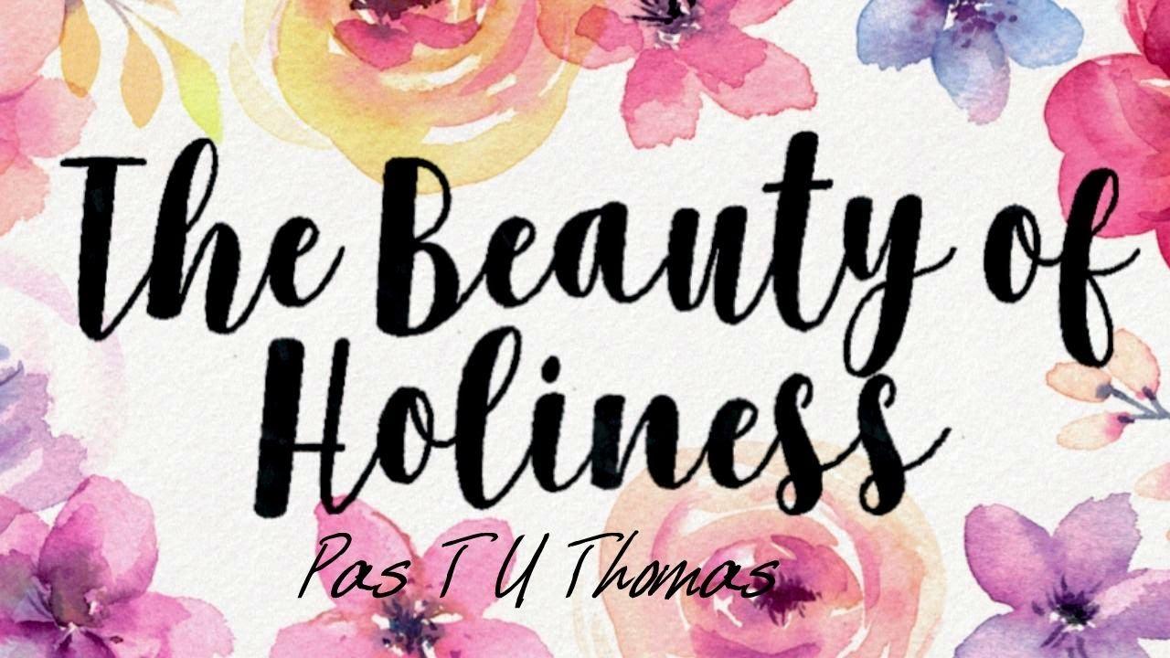TPM|Message|The Beauty of Holiness|Pas T U Thomas