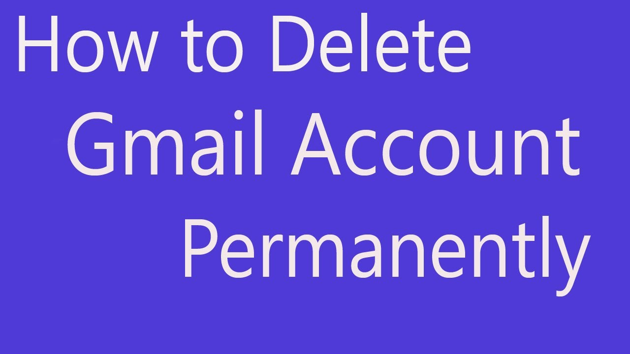 How to Delete Gmail Account Permanently 2014 - YouTube