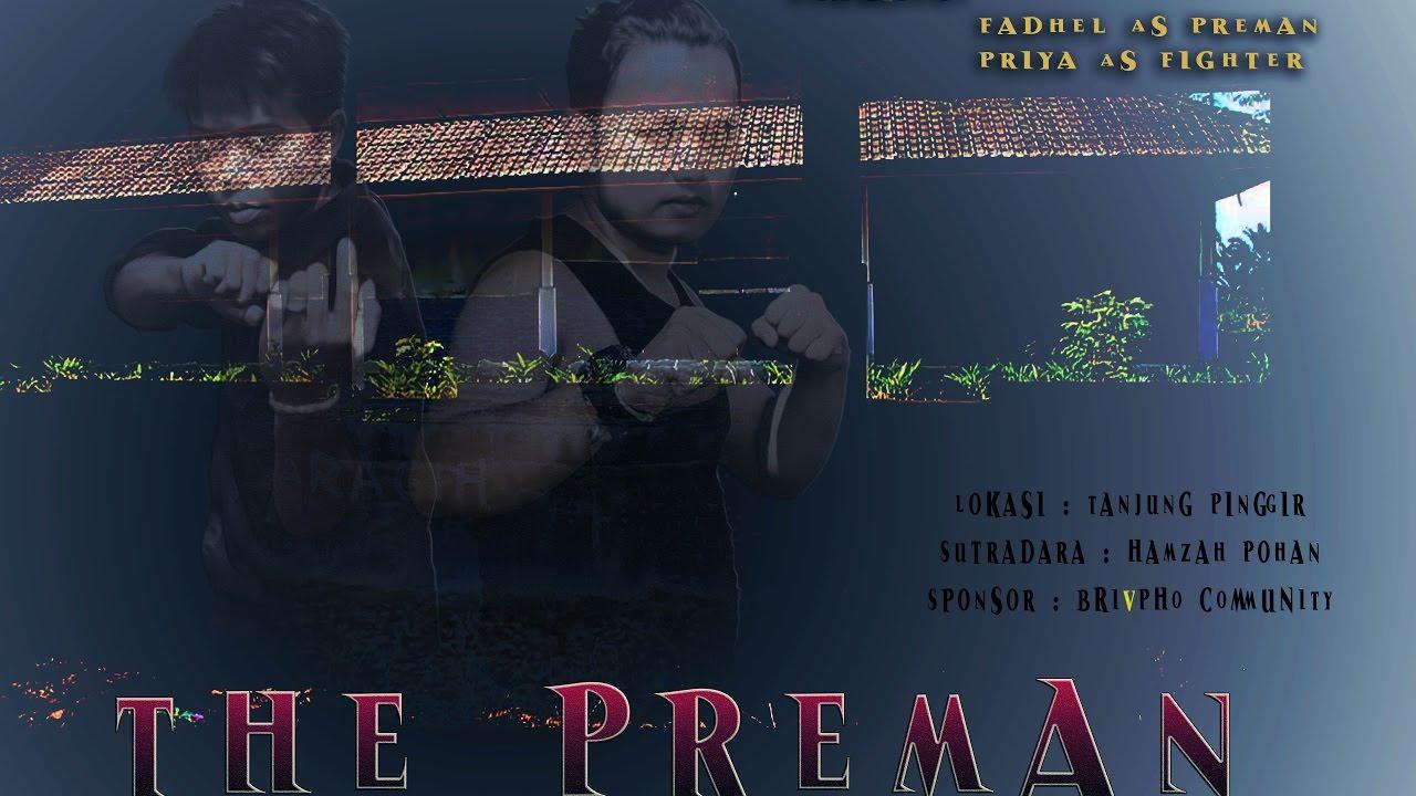 Download The freeman(preman) movie belajar buat film action di siantar lokasi tanjung pinggir