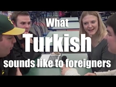 What Turkish sounds like to foreigners-Yabancılar Türkçe'yi nasıl duyar?