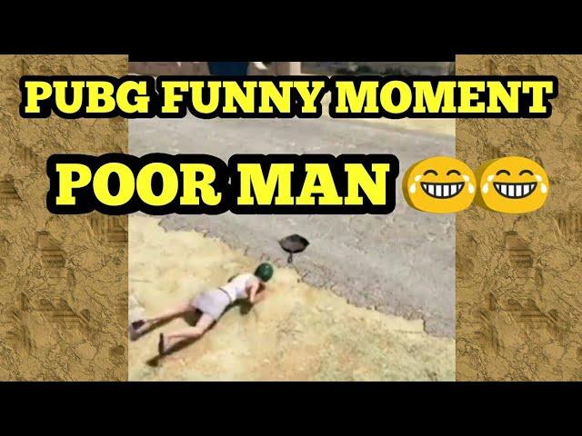 PUBG FUNNY_MOMENT _POOR MAN ON PUBG????????????????