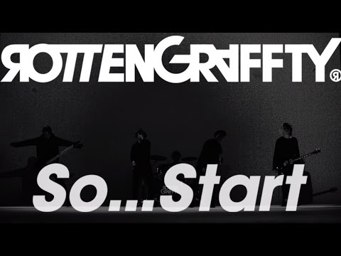 ROTTENGRAFFTY - 「So...Start」Music Video