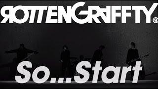 だから... 始めよう。新たな始まりの歌。2016/10/05発売ROTTENGRAFFTY待...