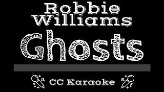 Robbie Williams • Ghosts (CC) [Karaoke Instrumental Lyrics]