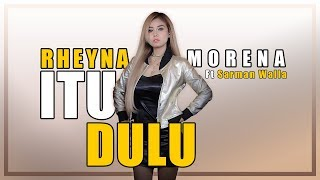 Rheyna Morena ft Sarman Walla - Itu Dulu