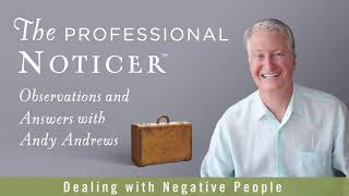 Dealing with Negative People — The Professional Noticer