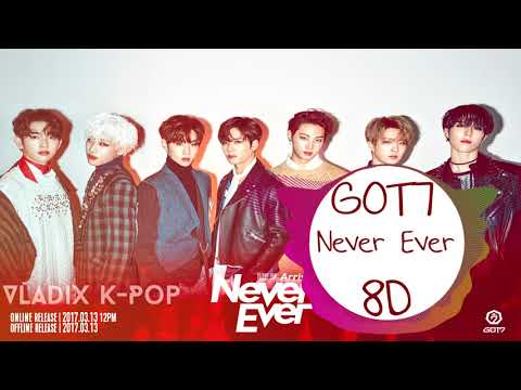 GOT7 - Never Ever [8D USE HEADPHONE]