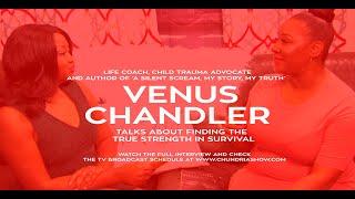 Venus Chandler Talks About Finding True Strength In Survival