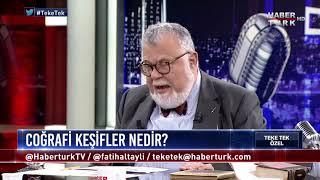 """Teke Tek Özel -  3 Aralık 2017 """"Coğrafi Keşifler"""" (Celal Şengör)"""