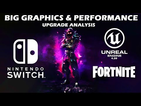 Nintendo Switch - Unreal Engine 4 & Fortnite Big Graphics and Performance Update Analysis