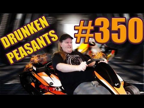 Drunken Peasants #350  LIVE! @ 1pm Pacific (-7 GMT)
