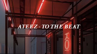 ATEEZ (에이티즈) - TO THE BEAT 'Easy lyrics